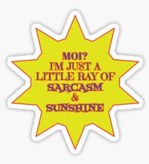 I'm a Ray of Sarcasm & Sunshine Sticker