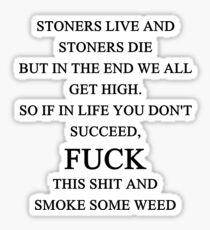 Stoner Quote Stickers | Redbubble