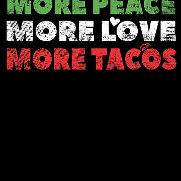 More Peace More Love More Tacos - Cinco De Mayo Gifts by EcoKeeps