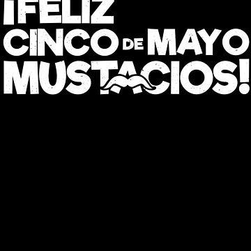 Feliz Cinco De Mayo Mustacios - Funny Party Gifts by EcoKeeps