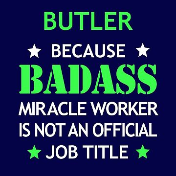 Butler Badass Funny Birthday Cool Christmas Gift by smily-tees