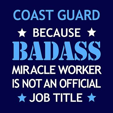Coast Guard Badass Funny Birthday Cool Christmas Gift by smily-tees