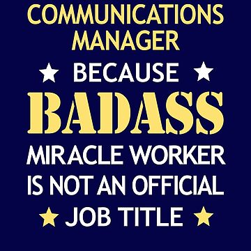 Communications Manager Badass Funny Birthday Cool Gift by smily-tees
