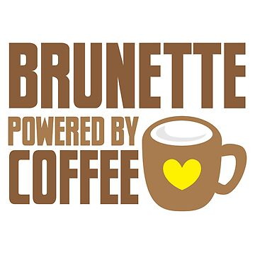 Brunette powered by coffee by jazzydevil