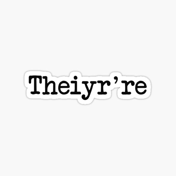Theiyr're Their There They Grammer Typo Pegatina