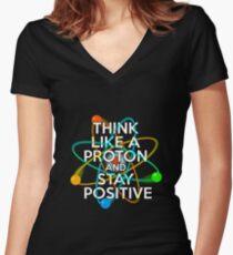 Denken Sie wie ein Proton und bleiben Sie positiv Tailliertes T-Shirt mit V-Ausschnitt