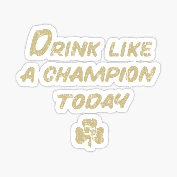 Drink Like a Champion - South Bend Style Dark Blue Sticker