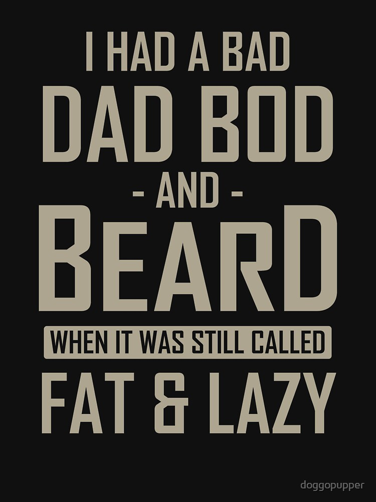 Gifts for Mens Beards Dad Bod and Beard Humor by doggopupper