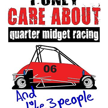 Quarter Midget Racing Car ALL I CARE ABOUT Handwritten by GabiBlaze