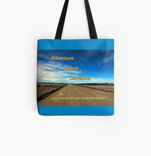 Adventure before dementia grey nomad. All Over Print Tote Bag