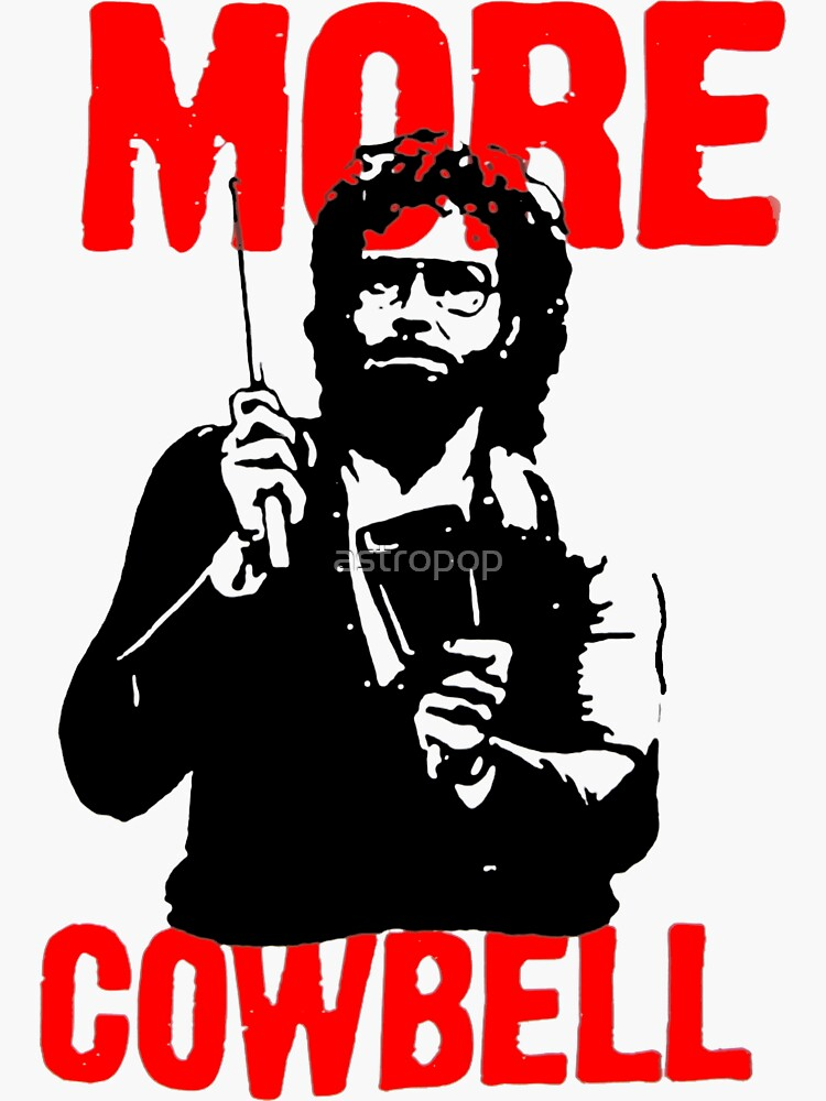 More Cowbell T-Shirt by astropop