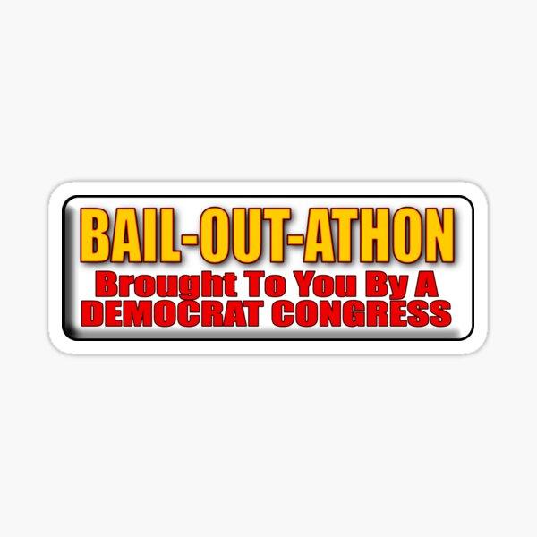 Bail Out A Thon Sticker