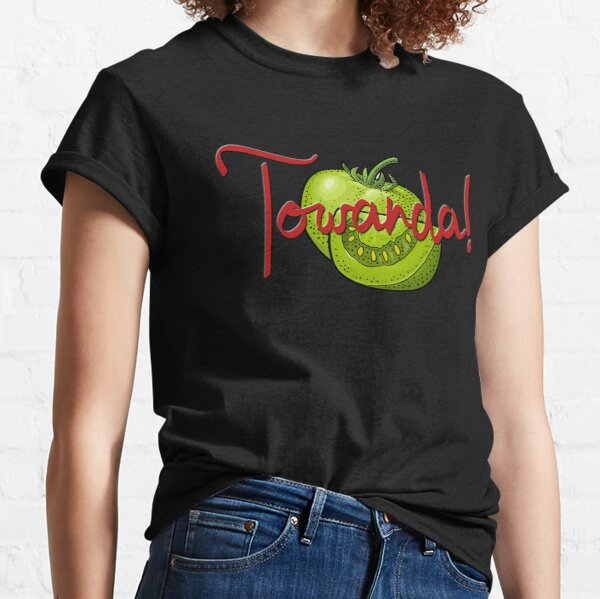 Towanda! Fried Green Tomatoes Classic T-Shirt