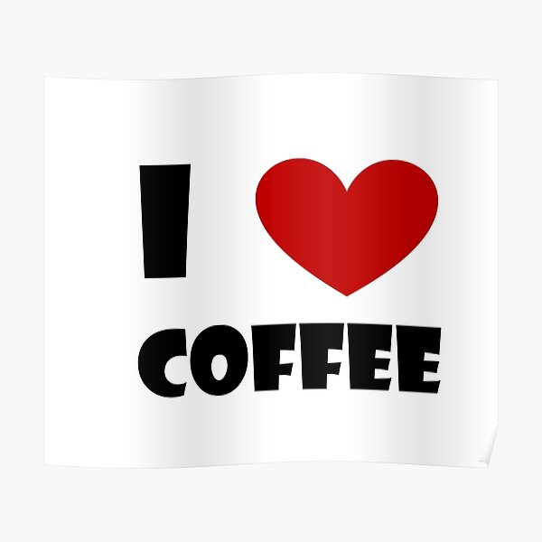 I Heart Coffee! Poster