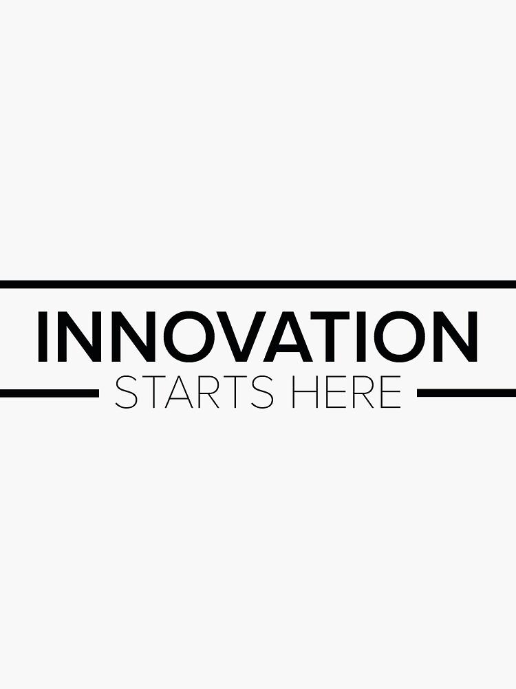 Innovation Starts Here Design - White by zyro812