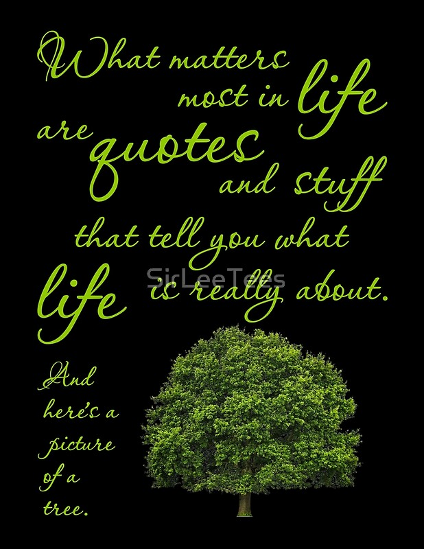 What Matters Most Inspirational Quote Tree By Sirleetees Redbubble