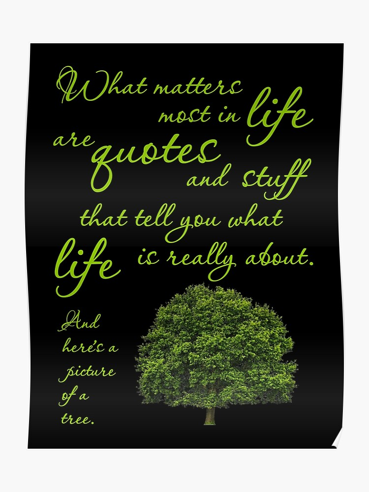What Matters Most Inspirational Quote Tree Poster By Sirleetees