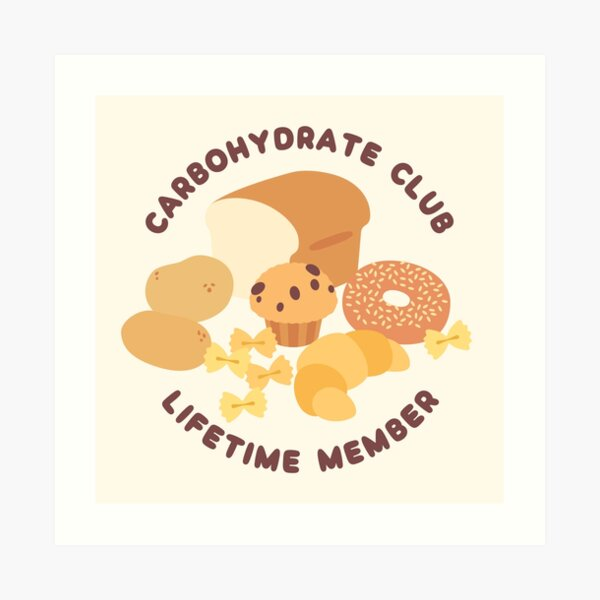 Carbohydrate Club Art Print