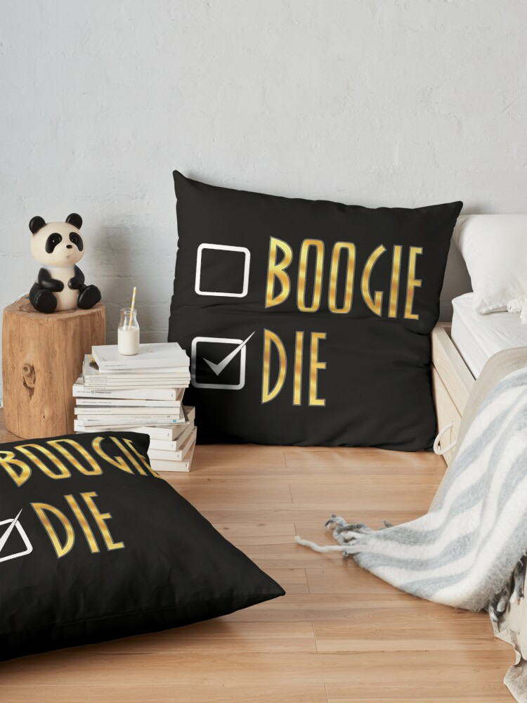 Alternate view of BOOGIE, or DIE! Floor Pillow