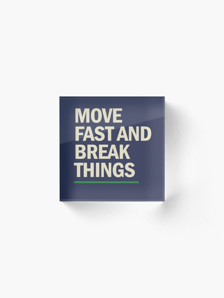 Alternate view of Move fast and break things trendy art Acrylic Block
