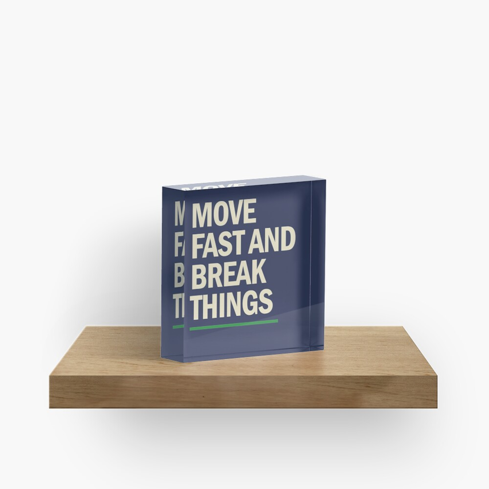 Move fast and break things trendy art Acrylic Block