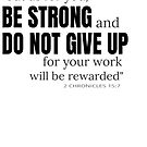 But As For You Be Strong And Do Not Give Up by RollingStore .