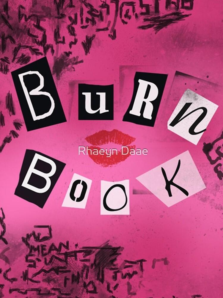 Mean Girls - Burn Book by rhaeyn