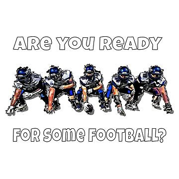 Football Game Are You Ready Sports Team by GabiBlaze