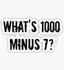 What's 1000 Minus 7? [Tokyo Ghoul][Style One] Sticker