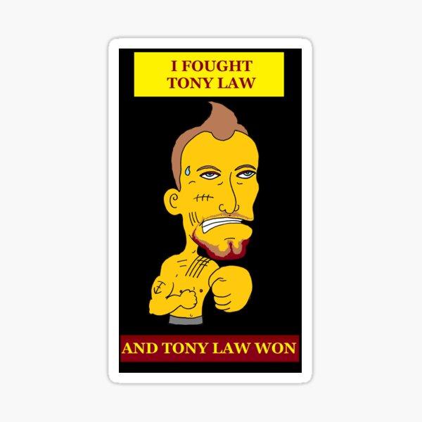 I Fought Tony Law (And Tony Law Won)! Sticker