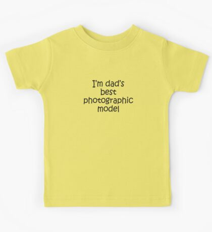 Kids Tee - dad's best model Kids Clothes