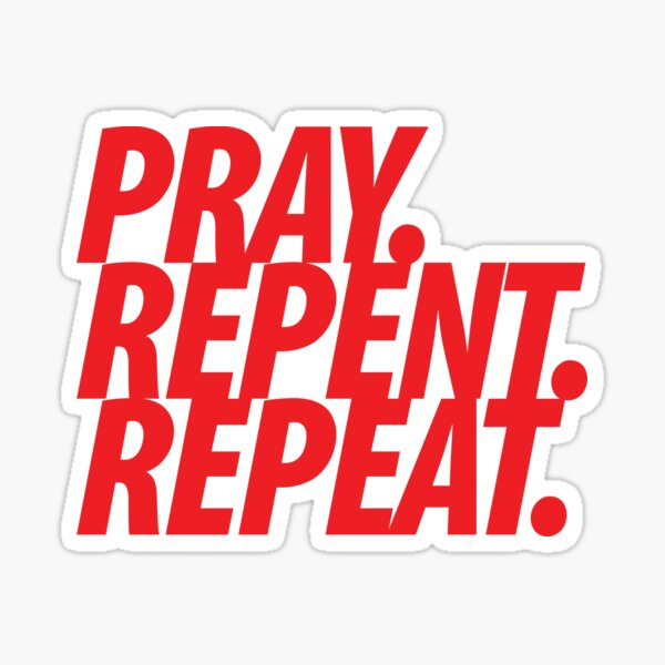 PRAY REPENT REPEAT RED Sticker
