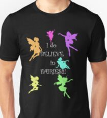 I do believe in Fairies...I do, I do!! Unisex T-Shirt