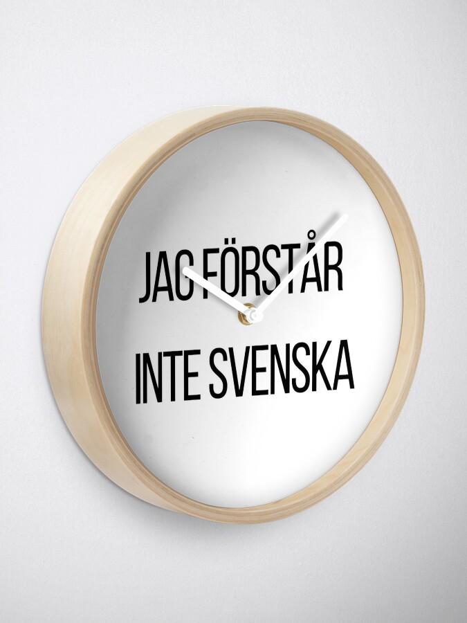 Alternative Ansicht von Ich verstehe kein Schwedisch  Uhr