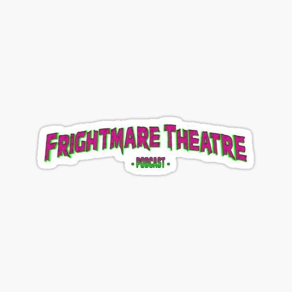 FRIGHTMARE THEATRE PODCAST - LOGO Sticker