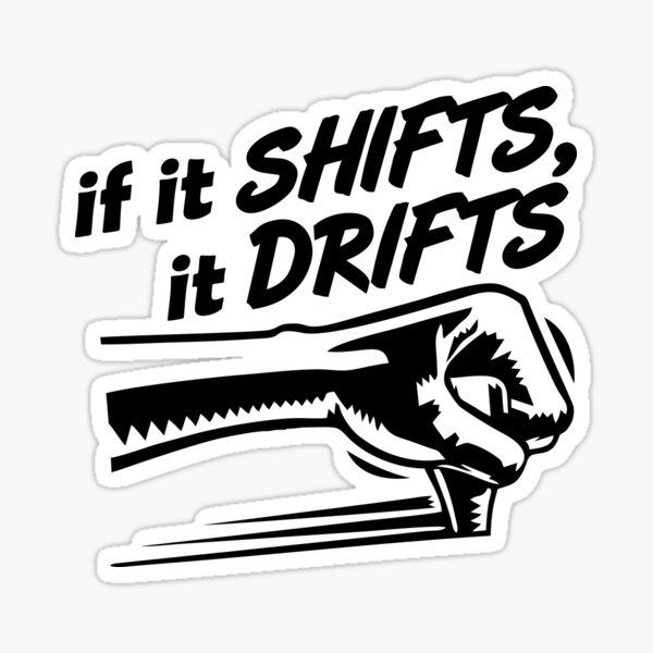 if it SHIFTS, it DRIFTS (3) Sticker