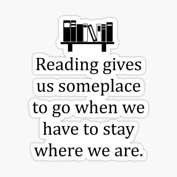 Reading Gives Us Someplace to Go... Sticker