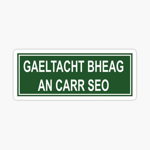 Gaeltacht Bheag an carr seo Sticker