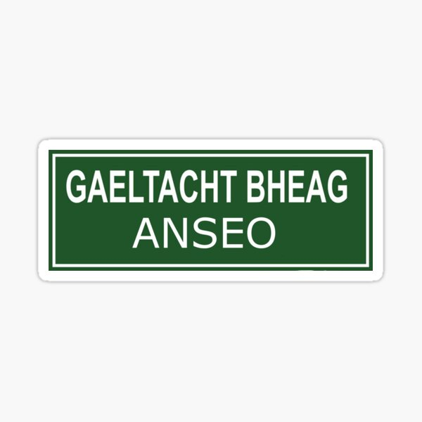 Gaeltacht Bheag Anseo Sticker