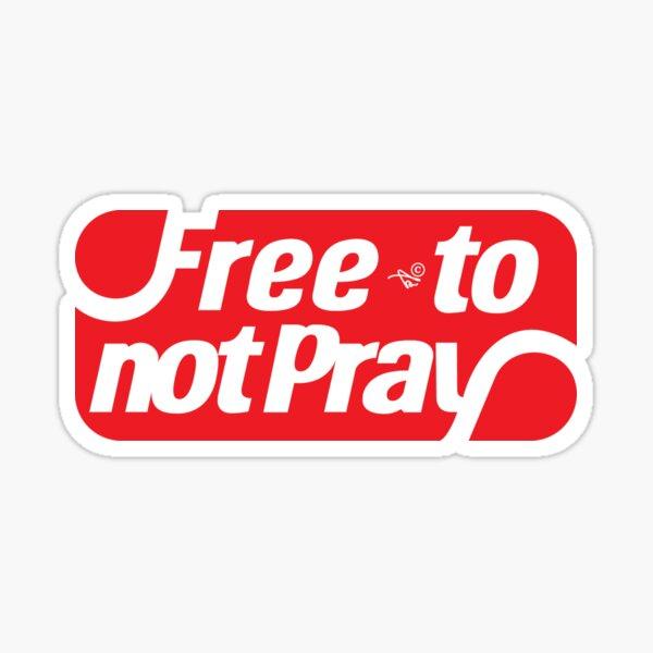 free to NOT pray by Tai's Tees Sticker