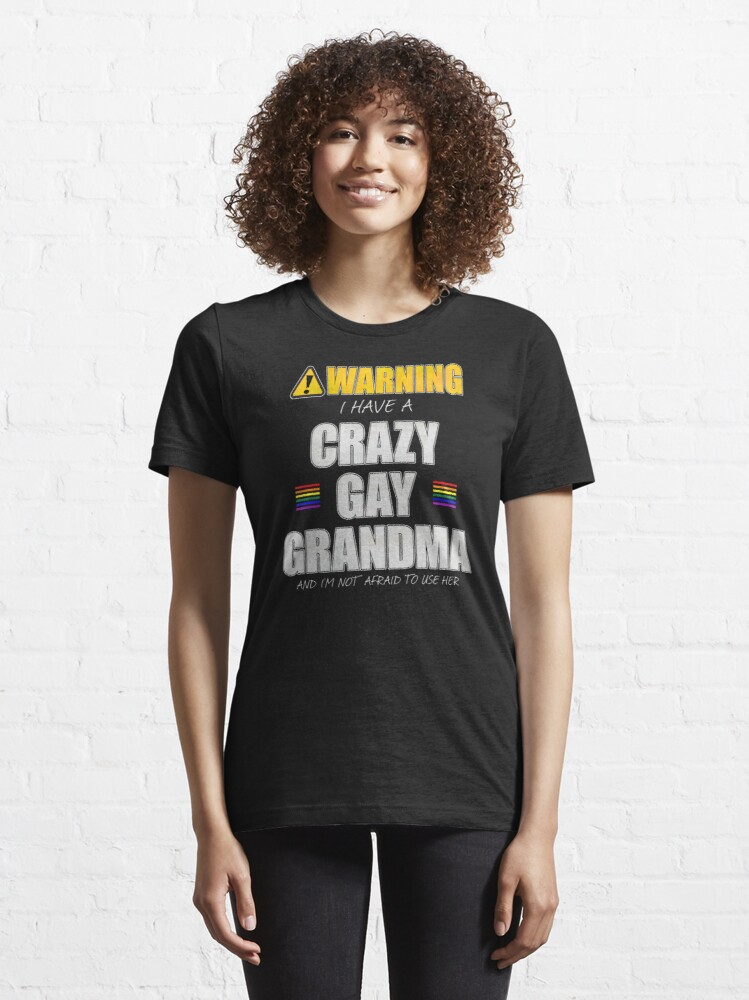 Alternate view of Warning I Have a Crazy Gay Grandma Essential T-Shirt