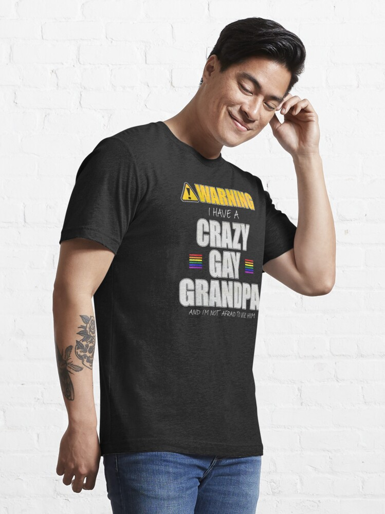 Alternate view of Warning I Have a Crazy Gay Grandpa Essential T-Shirt