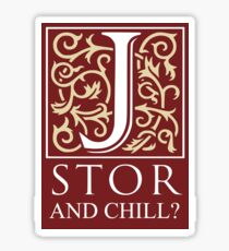 JSTOR and Chill? Sticker
