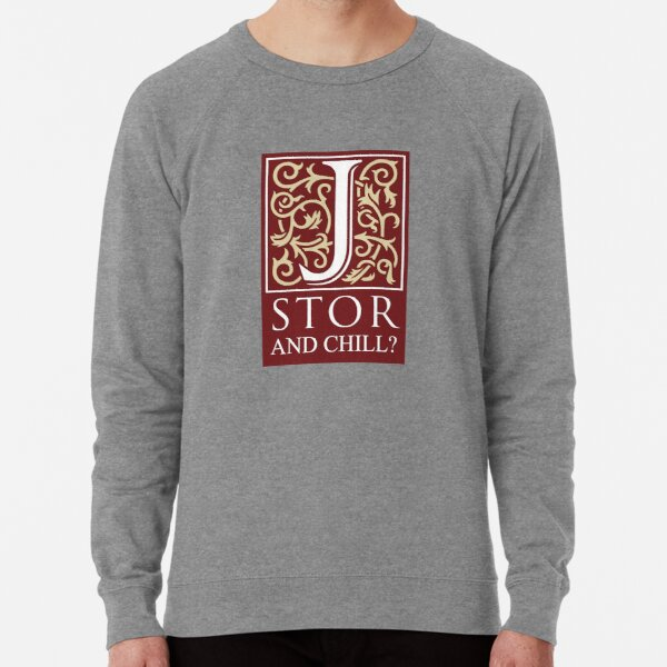 JSTOR and Chill? Lightweight Sweatshirt