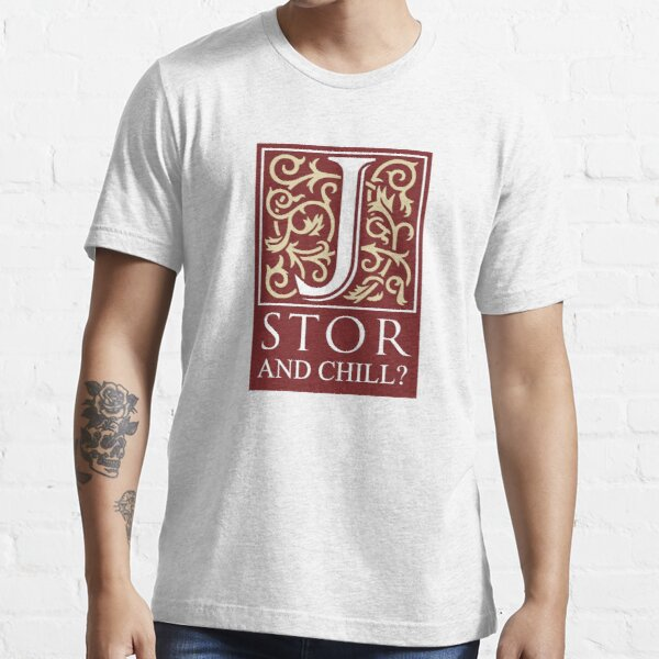 JSTOR and Chill? Essential T-Shirt