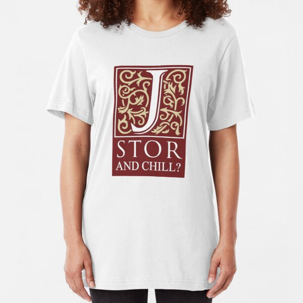 JSTOR and Chill? Slim Fit T-Shirt