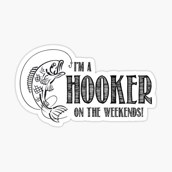 Hooker on the Weekend Sticker