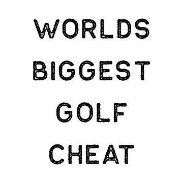Golf Shirt Worlds Biggest Golf Cheat Black Golfing Golfers Funny Dad Gift by threadsmonkey
