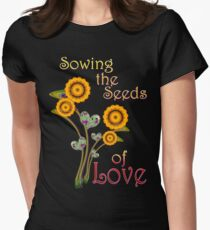 Sowing the Seeds of LOVE Women's Fitted T-Shirt
