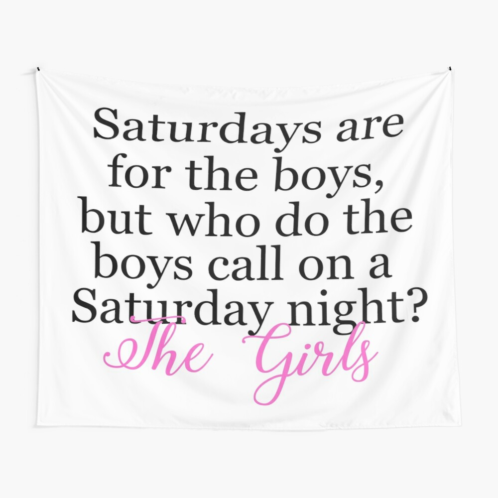 Saturdays are for the girls Wall Tapestry